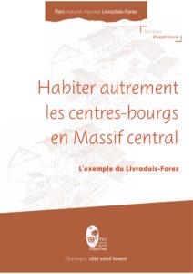 Habiter autrement les centres-bourgs du Massif central – l'exemple du Livradois-Forez - manuel pratique